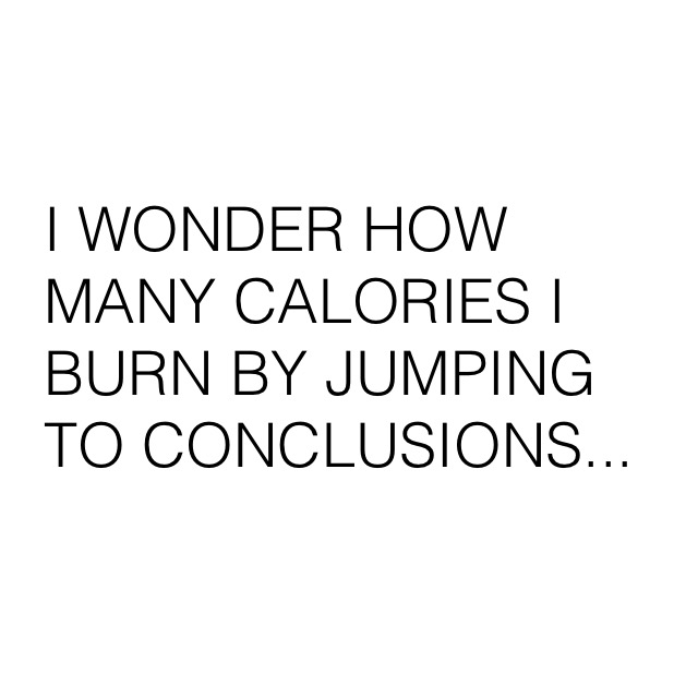 Jumping To Conclusions Quotes Stunning Click & Pick  Quotes For Your Social Media  2  Watchthatlabel